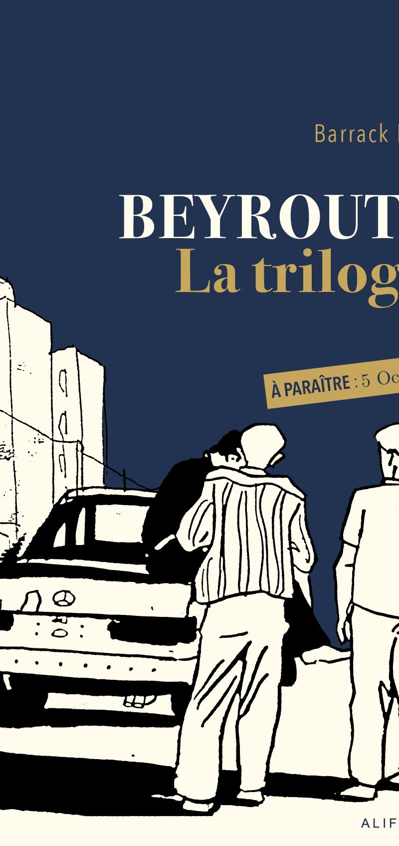 À PARAÎTRE : Beyrouth, La trilogie