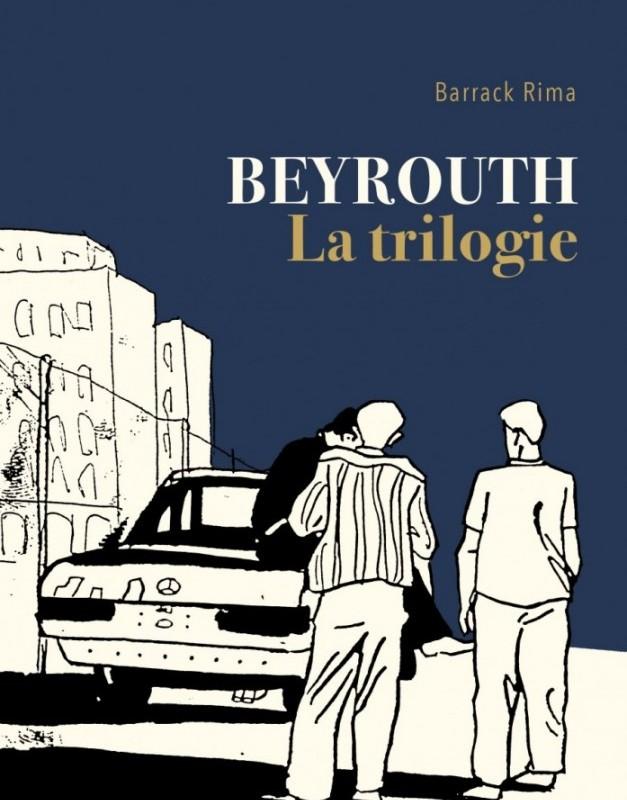 Parution de BEYROUTH, LA TRILOGIE de Barrack Rima
