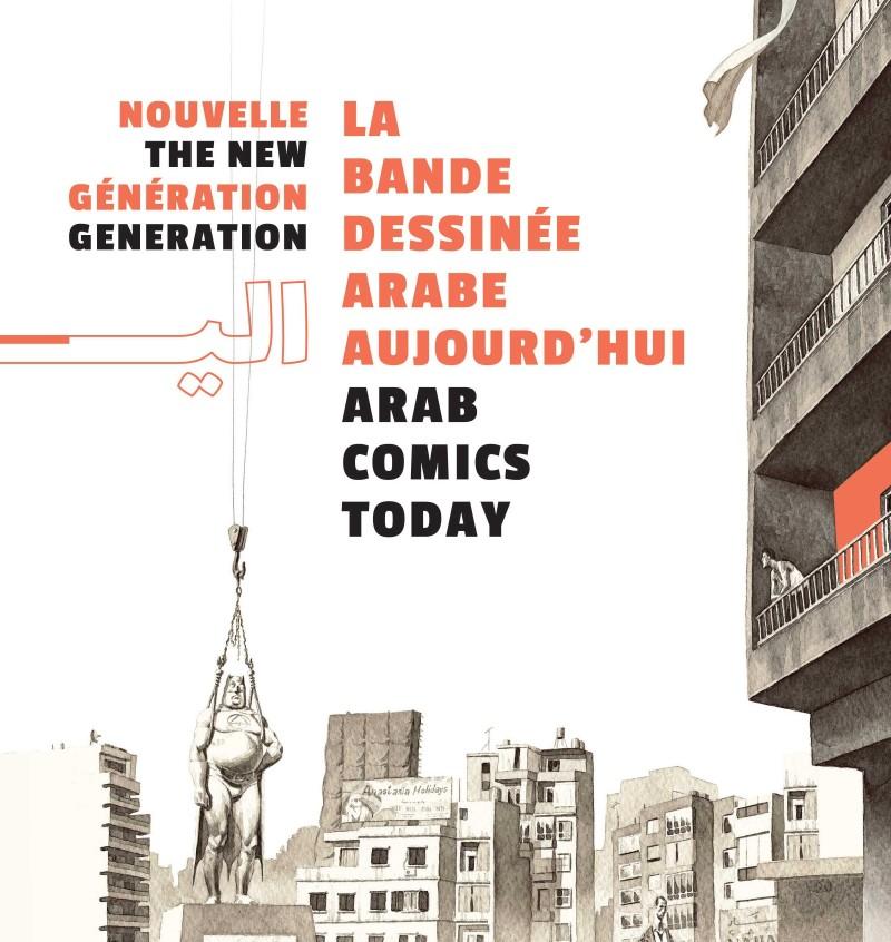 Nouvelle génération : La bande dessinée arabe aujourd'hui.